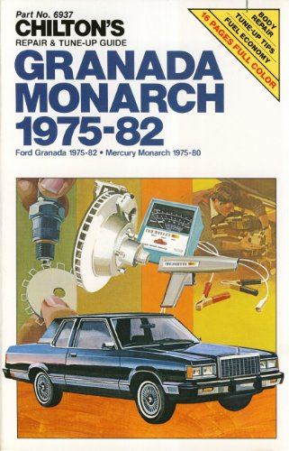 Chilton's Repair and Tune-Up Guide Granada Monarch 1975-82: Ford Granada 1975-82-Mercury Monarch 1975-80 (Chilton's Repair Manual)