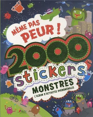 Même pas peur ! : 2000 stickers monstres, lalbum dactivités phénoménales Elcy