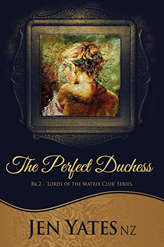 (The Perfect Duchess ('Lords of the Matrix Club' series. Book 2))