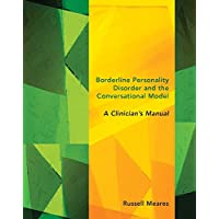Borderline Personality Disorder and the Conversational Model a Clinician's Manual