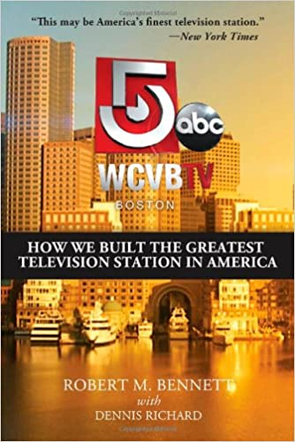 wcvb tv boston how we built the greatest television station in