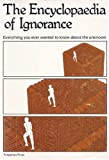 The Encyclopedia of Ignorance, , 0080224261