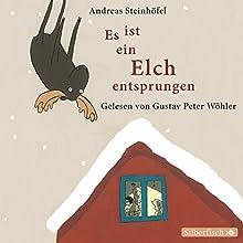 Es ist ein Elch entsprungen Hörbuch von Andreas Steinhöfel Gesprochen von: Gustav-Peter Wöhler
