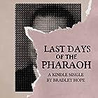 Last Days of the Pharaoh Hörbuch von Bradley Hope Gesprochen von: Kevin Stillwell