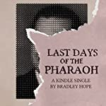 Last Days of the Pharaoh | Bradley Hope