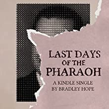 Last Days of the Pharaoh Audiobook by Bradley Hope Narrated by Kevin Stillwell