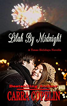 Lilah By Midnight: Texas Holidays Novella by [Copelin, Carra]