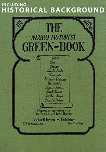 The Negro Motorist Green-Book: 1940 Facsimile Edition: Including - The Historical Background