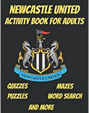 NEWCASTLE UNITED: Newcastle United Book, with quizzes, mazes, word search, puzzles and more