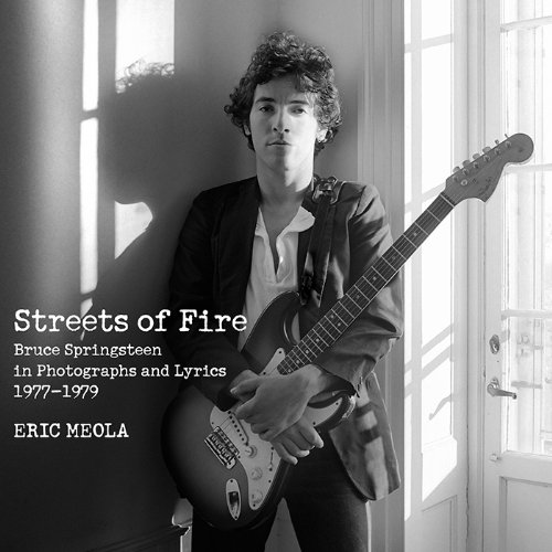 Streets of Fire: Bruce Springsteen in Photographs and Lyrics 1977-1979 ()