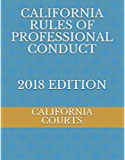 CALIFORNIA RULES OF PROFESSIONAL CONDUCT 2018 EDITION