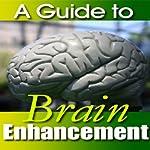 A Guide to Brain Enhancement |  Good Guide Publishing