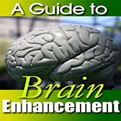 A Guide to Brain Enhancement