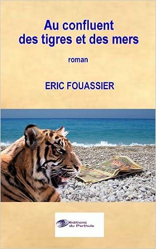 TéléchargerAu confluent des tigres et des mers (French Edition) B00GDR5HX4 PDF