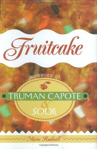 Fruitcake : Memories of Truman Capote and (Classic Fruitcake)