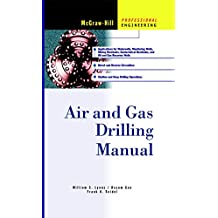 Air and Gas Drilling Manual (McGraw-Hill Professional Engineering)