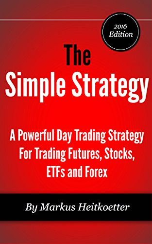 Pdf Money The Simple Strategy - A Powerful Day Trading Strategy For Trading Futures, Stocks, ETFs and Forex
