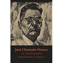 José Clemente Orozco: An Autobiography (Texas Pan American)
