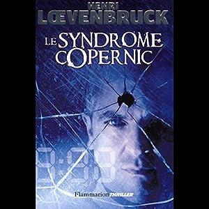 Le syndrome Copernic | Livre audio