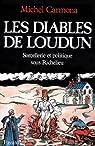Les Diables de Loudun : Sorcellerie et politique sous Richelieu (Divers Histoire) par Carmona