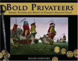 Bold Privateers, Roger Marsters, 0887806449