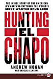 img - for Hunting El Chapo: The Inside Story of the American Lawman Who Captured the World's Most Wanted Drug-Lord book / textbook / text book