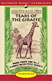 Tears of the Giraffe: More from the No. 1 Ladies' Detective Agency