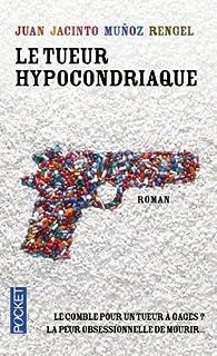 Le tueur hypocondriaque, Muñoz Rengel, Juan Jacinto