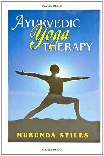 Ayurvedic Yoga Therapy by Mukunda Stiles (2008-05-27)