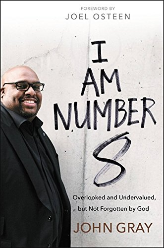 I Am Number 8: Overlooked and Undervalued, but Not Forgotten by God cover