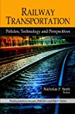 Railway Transportation: Policies, Technology, and Perspectives (Transportation Issues, Policies, and R&d Series)