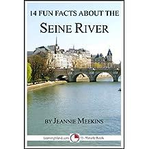14 Fun Facts About the Seine River: A 15-Minute Book (15-Minute Books 74)
