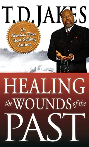 Healing the Wounds of the Past Hardcover – March 1, 2011