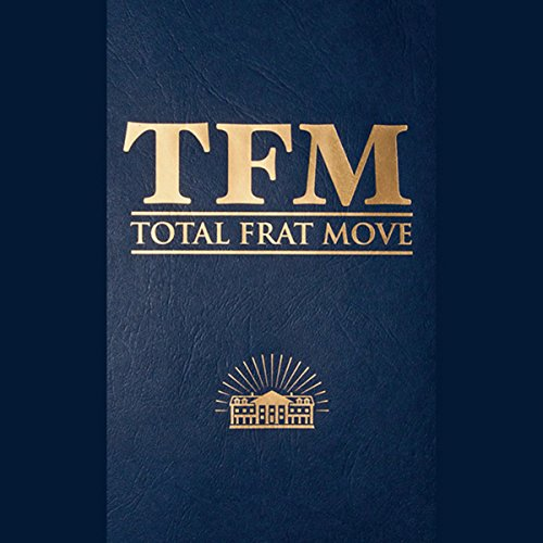 Total Frat Move by W. R. Bolen and the creators of TotalFratMove.com