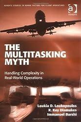 The Multitasking Myth (Ashgate Studies in Human Factors for Flight Operations)