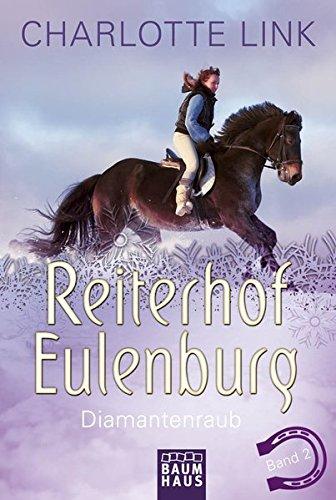 Reiterhof Eulenburg - Diamantenraub: Band 2