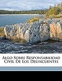 Algo Sobre Responsabilidad Civil de Los Delincuentes, Wenceslao Pacora Romero, 1149656476