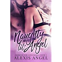 Naughty Lil' Angel: Looking For Love Series: Book 1