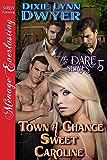 Town of Chance: Sweet Caroline [The Dare Series 5] (Siren Publishing Menage Everlasting)