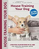 House-Training Your Dog: A Practical Plan For Dogs Of All Ages
