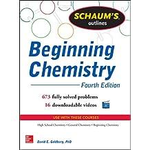 Schaum's Outline of Beginning Chemistry (EBOOK): 673 Solved Problems + 16 Videos (Schaum's Outlines)