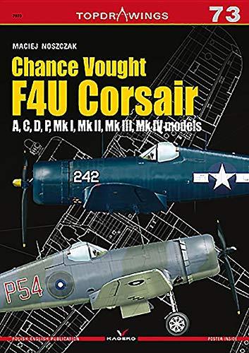 Chance Vought F4U Corsair: A,C,D,P, Mk I, Mk II, Mk III, Mk IV (TopDrawings) ()