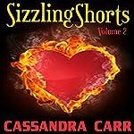 Sizzling Shorts, Volume 2 | Cassandra Carr