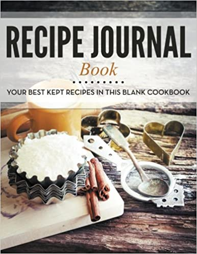 Recipe journal book your best kept recipes in this blank cookbook recipe journal book your best kept recipes in this blank cookbook speedy publishing llc 9781681458328 amazon books forumfinder Gallery