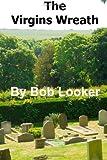The Virgins Wreath, Bob Looker, 1492990833