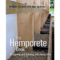 Hempcrete Book: Designing and Building with Hemp-Lime