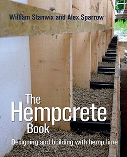 The Hempcrete Book: Designing and Building with Hemp-Lime (Sustainable Building) by UIT Cambridge Ltd.