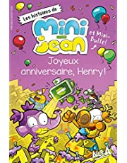 Joyeux anniversaire, Henry!: Les histoires de Mini-Jean et Mini-Bulle!