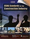 OSHA Standards for the Construction Industry, CCH Editorial Staff, 0808016237
