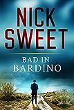 Bad In Bardino: Trouble on the Costa del Crime